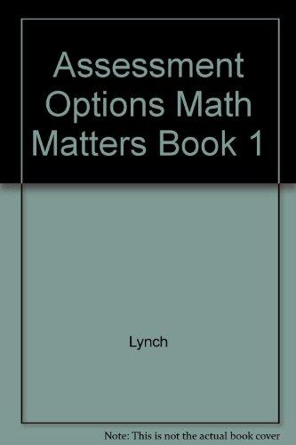 Assessment Options, Math Matters Book 1 An: Chicha Lynch, Eugene
