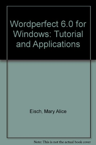 9780538638074: Wordperfect 6.0 for Windows: Tutorial and Applications