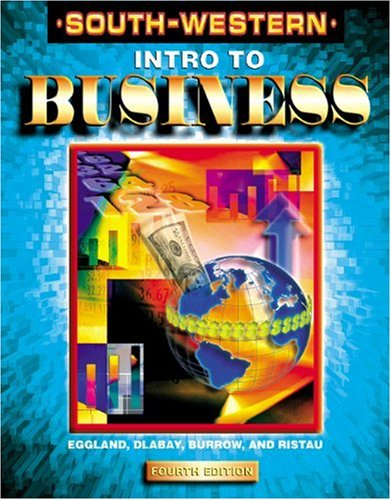 Introduction to Business: Main Textbook (0538656883) by Anne S. Daughtrey; James L. Burrow; Les Dlabay; Robert A Ristau; Steven A. Eggland