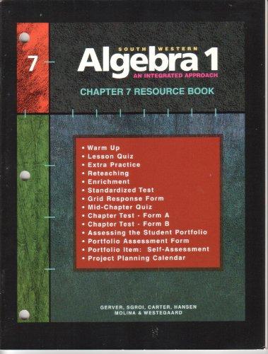 Southwestern Algebra 1, Resource Book, Chapter 7: Hansen; Gerver; Gerver, Robert