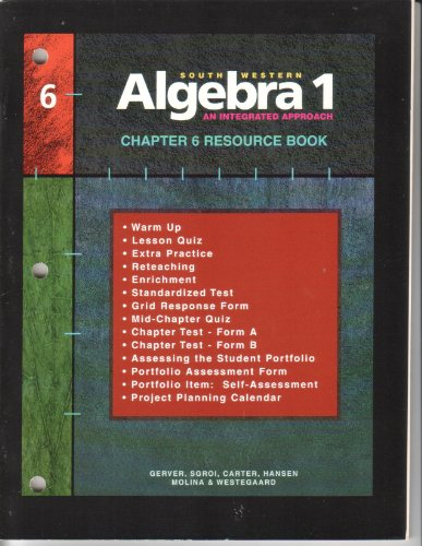 Southwestern Algebra 1, Resource Book: An Integrated Approach, Chapter 6 (0538664495) by Hansen; Gerver; Robert Gerver