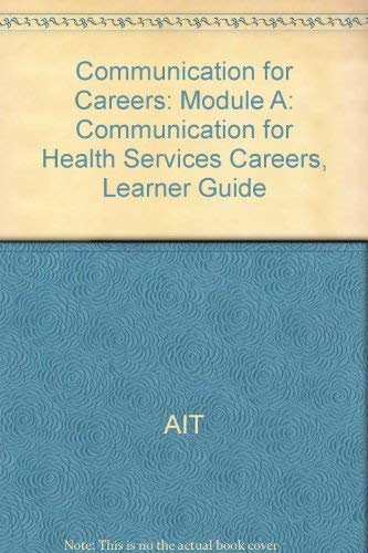 Communication for Careers : Communication for Health: South-Western Educational Publishing