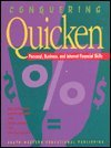 Conquering Quicken: Personal, Business, and Internet Financial: Karl Barksdale, Gary