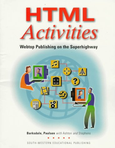 9780538674584: HTML Activities: Webtop Publishing on the Superhighway (Computer Applications)