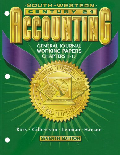 9780538676731: Century 21 Accounting 7E General Journal Approach- Working Papers Chapters 1-17: Working Papers Chpts 1-17