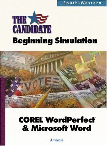 9780538683913: The Candidate: A Beginning Simulation for COREL WordPerfect & Microsoft Word