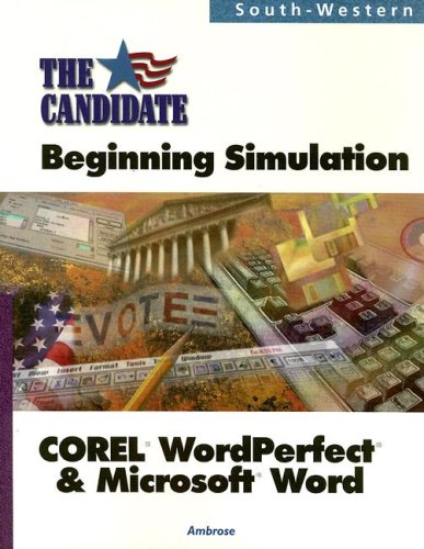 9780538683937: The Candidate: A Beginning Simulation for COREL WordPerfect and Microsoft Word (with CD-ROM)