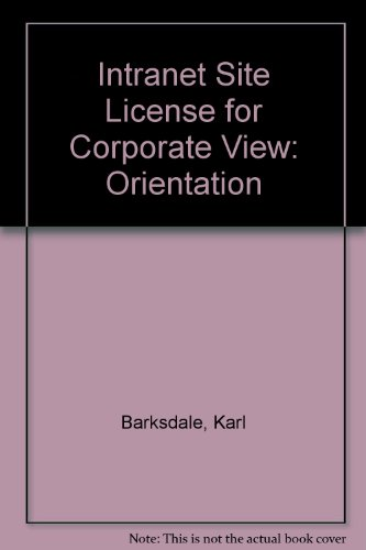 Intranet Site License for Corporate View: Orientation (0538684739) by Karl Barksdale; Michael Rutter