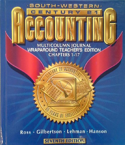 Southwestern, Century 21 Accounting Multicolumn Journal 7th Edition Chapters 1-17 Teacher Edition, ...