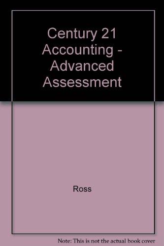 Century 21 Accounting - Advanced Assessment: Ross; Gilbertson; Lehman; Hanson