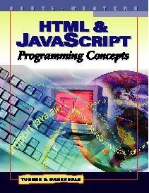 HTML & JavaScript Programming Concepts (Computer Applications Series) (053868822X) by Karl Barksdale; E. Shane Turner
