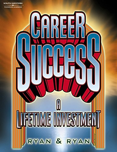 9780538691413: Career Success: A Lifetime Investment