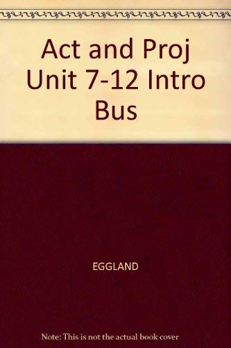 Intro to Business - Activities and Projects, Units 7-12 (0538692073) by Ristau, Robert A; Eggland, Steven A.; Dlabay, Les; Burrow, James L.; Daughtrey, Anne S.