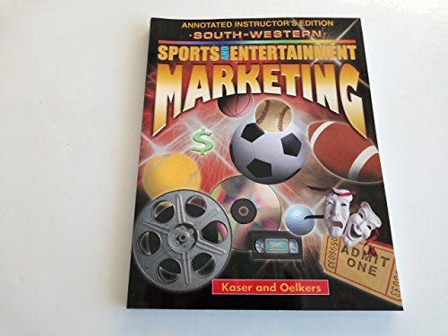 Sports and Entertainment Marketing : Annotated Instructor's Edition: KASER and Oelkers