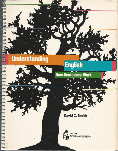 Understanding English: How Sentences Work (9780538701754) by David C. Smith