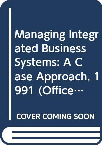 9780538702249: Managing Integrated Business Systems: A Case Approach, 1991 (Office Systems Research Assoc. model curriculum series)