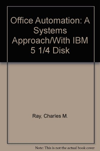 Office Automation: A Systems Approach/With IBM 5: Ray, Charles M.;