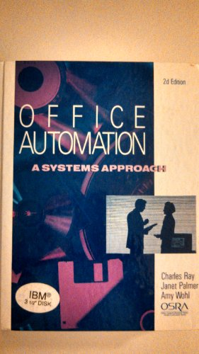 Office Automation: A Systems Approach (9780538703154) by Charles Ray; Janet J. Palmer
