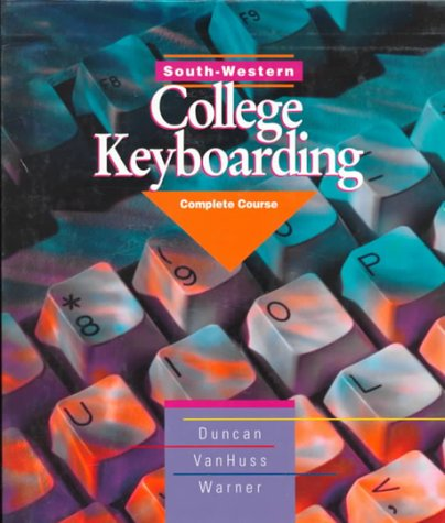 South-Western College Keyboarding : Complete Course: Charles H. Duncan;