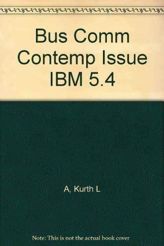 Bus Comm Contemp Issue IBM 5.4: Kurth L A,