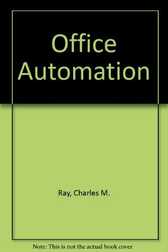 Office Automation: A Systems Approach: Charles M. Ray,