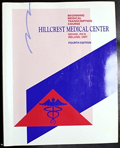 9780538712132: Hillcrest Medical Center: Beginning Medical Transcription Course