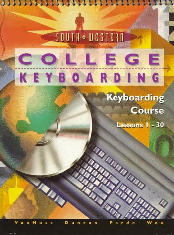 College Keyboarding, Keyboarding Course: Lessons 1-30: VanHuss, Susie, Duncan,