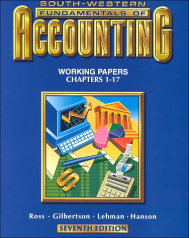 South Western Fundamentals of Accounting: Working papers chapters 1-17 (0538718773) by Ross