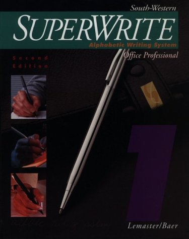 SuperWrite: Alphabetic Writing System, Office Professional, Volume One (053872160X) by A. James Lemaster; John Baer