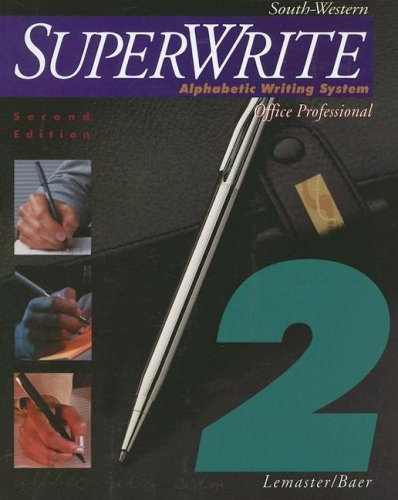 SuperWrite: Alphabetic Writing System, Office Professional, Volume Two (0538721634) by A. James Lemaster; John Baer