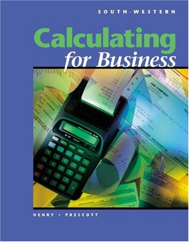 Calculating for Business (with Disk): Henry, Barbara, Prescott, Susan L.