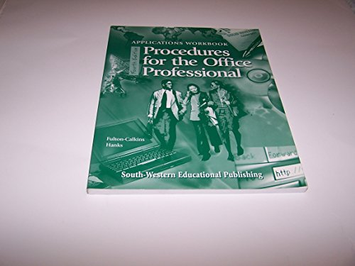 Procedures for the office professional: applications workbook (0538722134) by Fulton-Calkins, Patsy