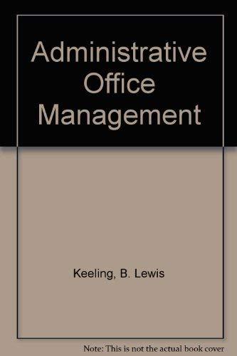 Administrative Office Management: B. Lewis Keeling,