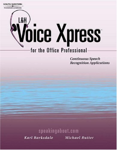 9780538723701: L&H Voice XPress for the Office Professional: Speech Recognition Series