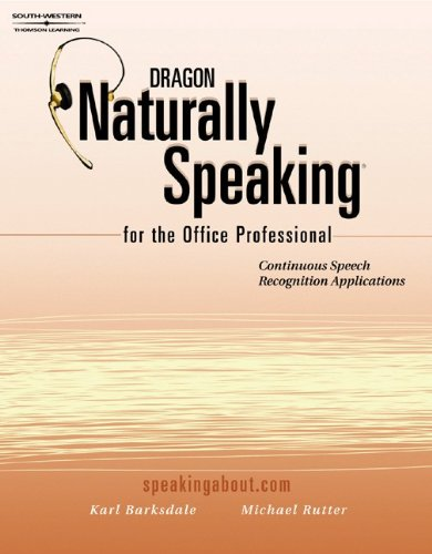 9780538723718: Dragon: Naturally Speaking for the Office Professional (Speech Recognition Series)