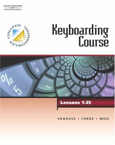 Keyboarding Course, Lessons 1-25 (College Keyboarding): Susie VanHuss, Connie