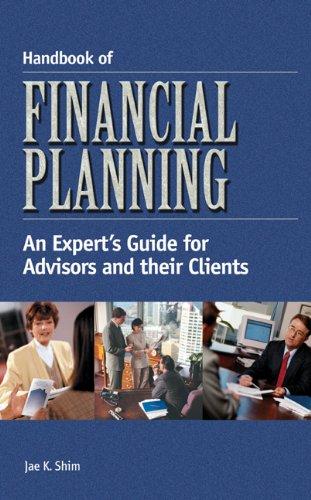 Handbook of Financial Planning: An Expert's Guide: Jae K. Shim
