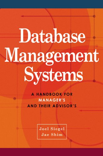 Database Management Systems: A Handbook for Managers and Their Advisors (0538726946) by Jae K. Shim; Joel G. Siegel