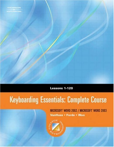 Keyboarding & Formatting Essentials, Complete Course, Lessons: VanHuss, Susie, Forde,