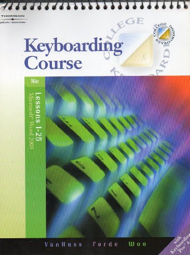 Keyboarding Course- Lessons 1-25, Microsoft Word 2003 with Keyboarding Pro4, 16th: Vanhuss: Forde: ...