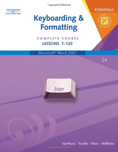 Keyboarding & Formatting Essentials, Complete Course, Lessons: VanHuss, Susie; Forde,