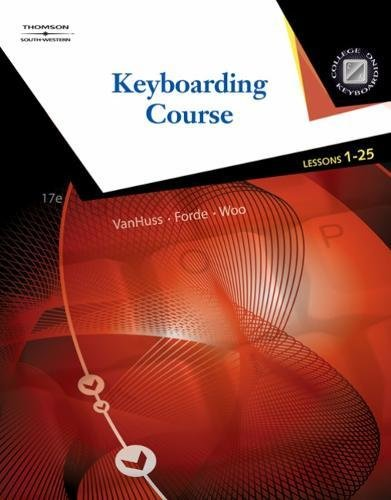 Keyboarding Course, Lessons 1-25 (with Keyboarding Pro: Susie H. VanHuss,