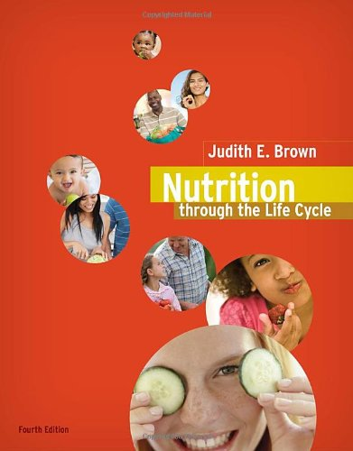 9780538733410: Nutrition Through the Life Cycle, 4th Edition