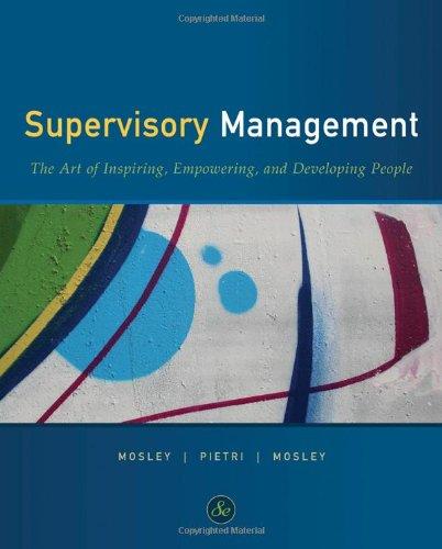 Supervisory Management (Paperback): Donald C Mosley, Paul H Pietri, Jr Mosley