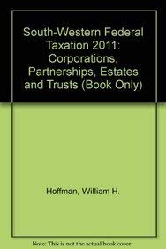 9780538743266: South-Western Federal Taxation 2011: Corporations, Partnerships, Estates and Trusts (Book Only)