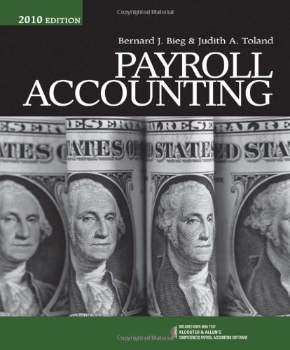Payroll Accounting 2010: With Computerized Payroll Accounting: Bernard J. Bieg,