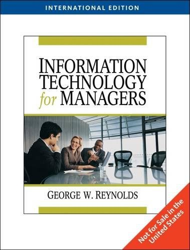 Information Technology for Managers (International Edition): George W. Reynolds