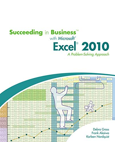 9780538745802: Succeeding in Business with Microsoft Excel 2010: A Problem-Solving Approach (Spreadsheet Applications)
