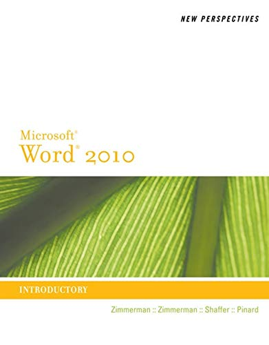 New Perspectives on Microsoft Word 2010: Introductory: Zimmerman, S. Scott;