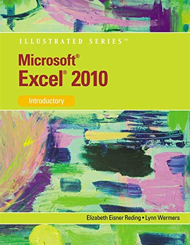 9780538749299: Microsoft Excel 2010: Illustrated Introductory (Illustrated Series: Individual Office Applications)